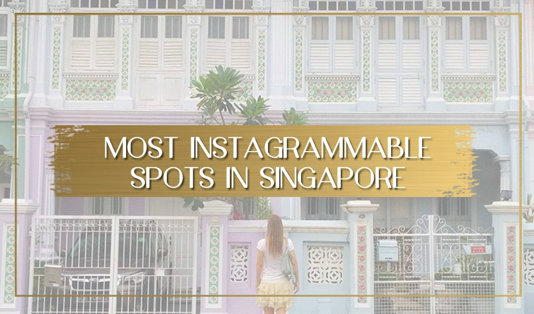 Most Instagrammable spots in Singapore main