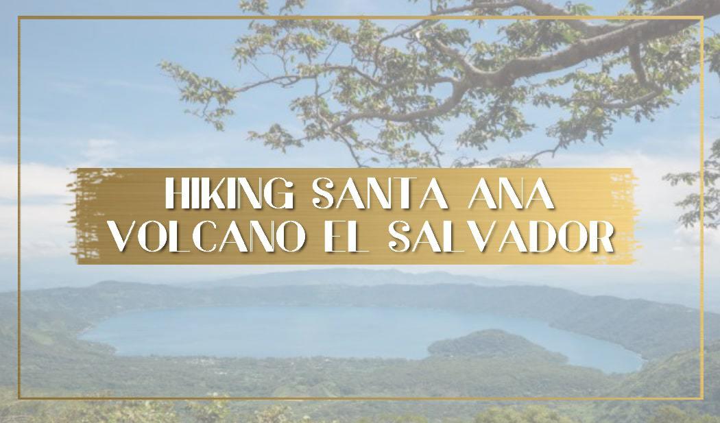 Hiking Santa Ana Volcano El Salvador main