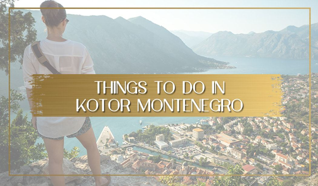 Things to do in Kotor main