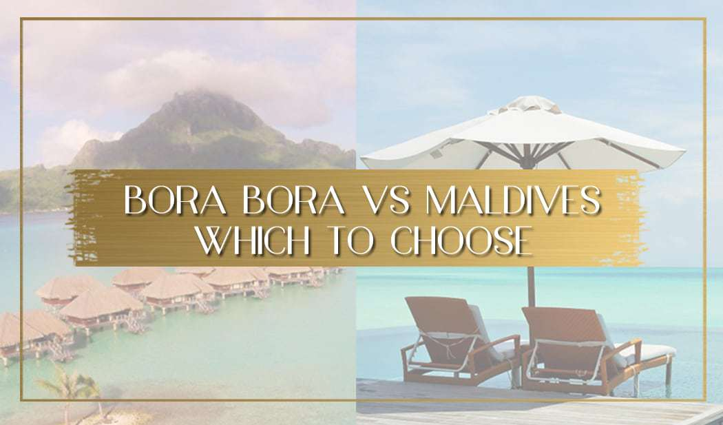 Maldives or Bora Bora main