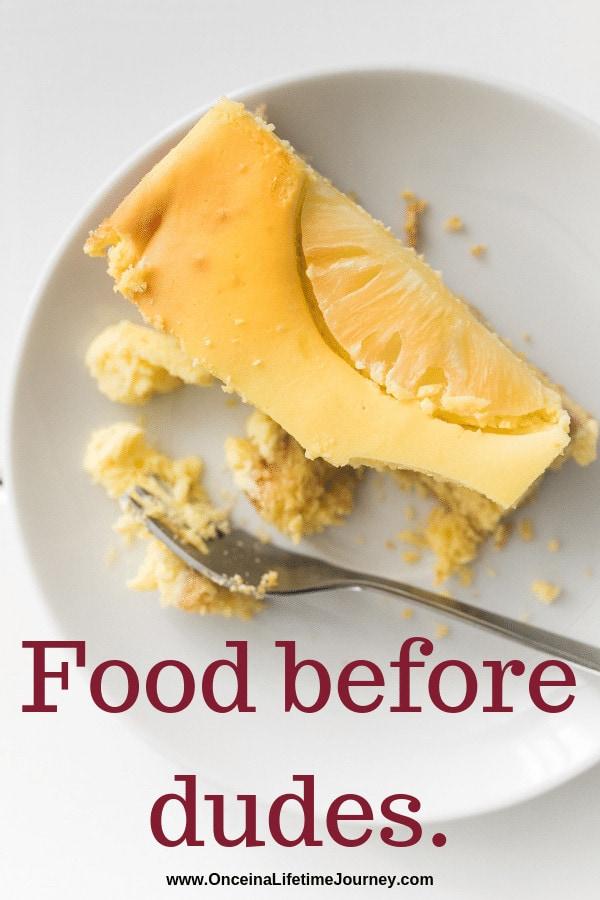 Instagram bio quotes: Food before dudes.