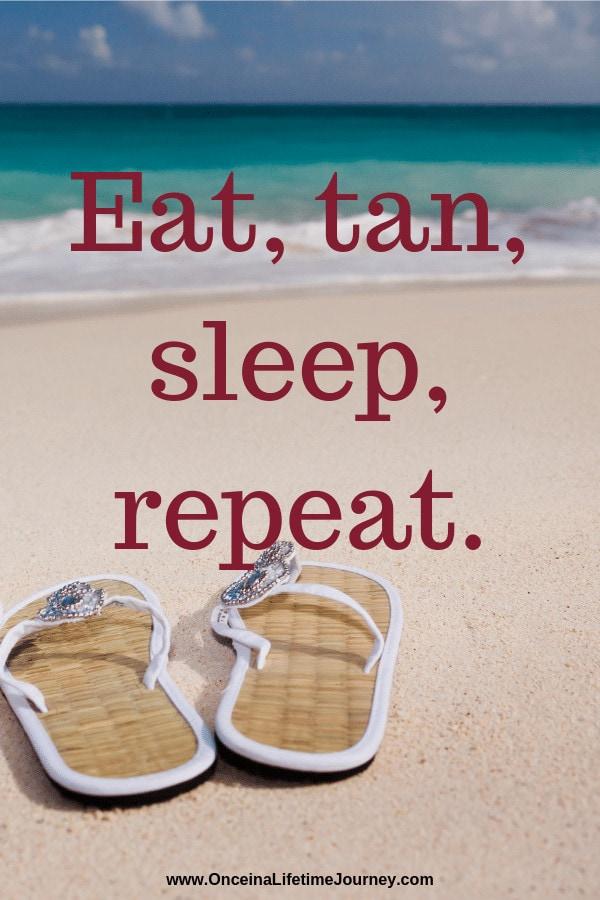 Instagram bio quotes: Eat, tan, sleep, repeat