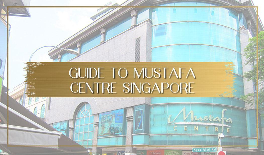 Guide to Mustafa Centre Singapore main