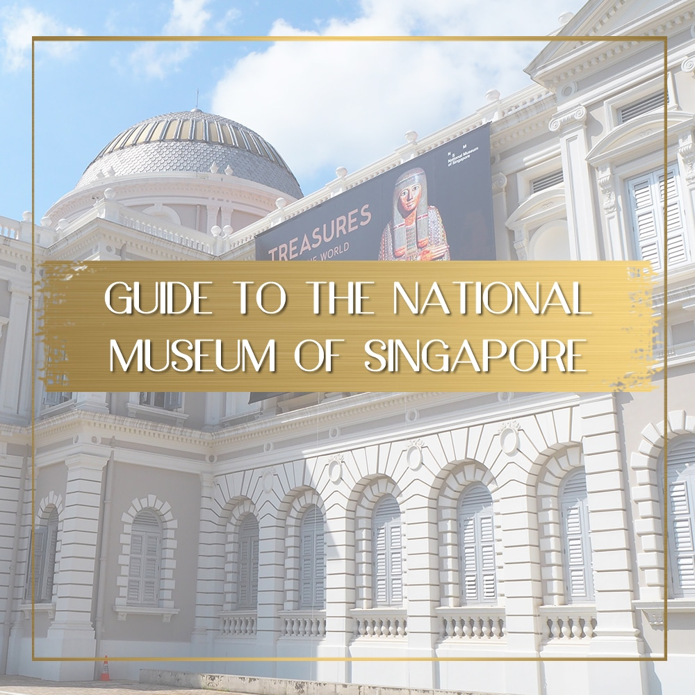 National Museum of Singapore feature