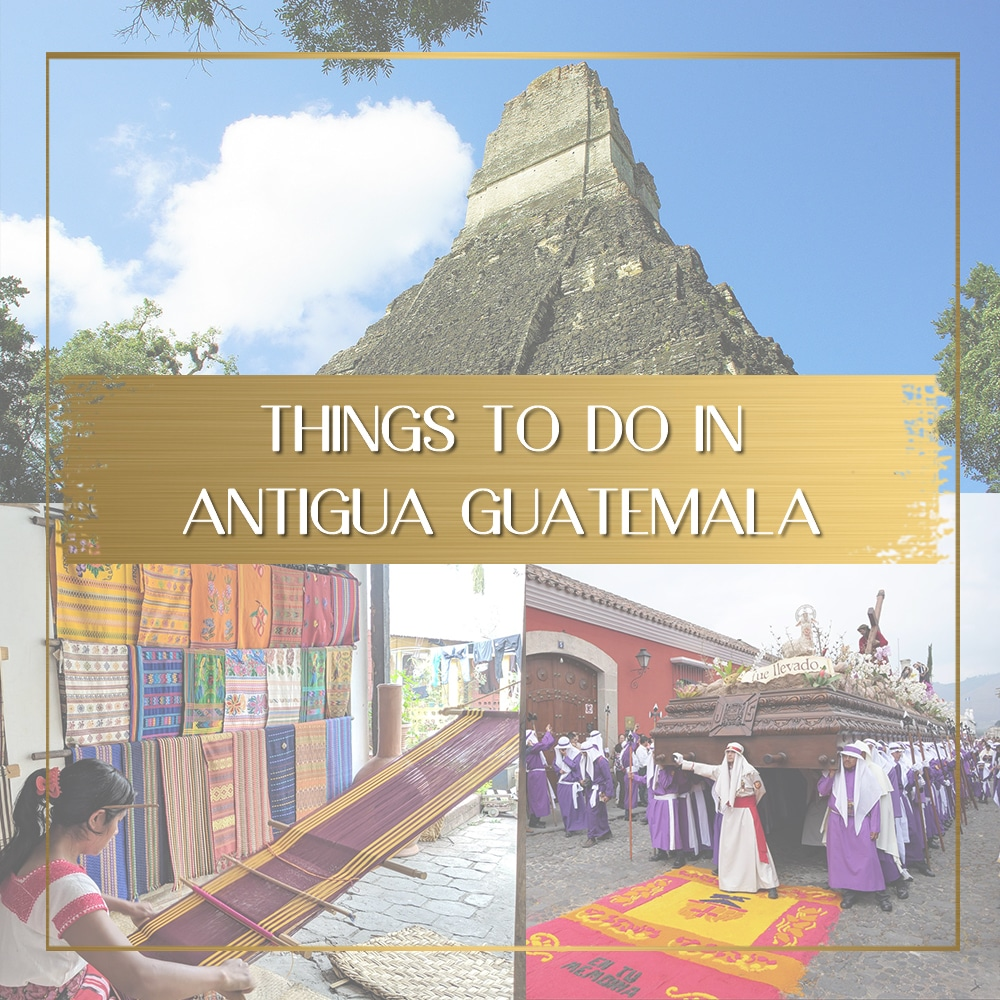 Things to do in Antigua Guatemala feature