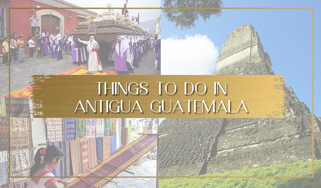 Things to do in Antigua Guatemala main