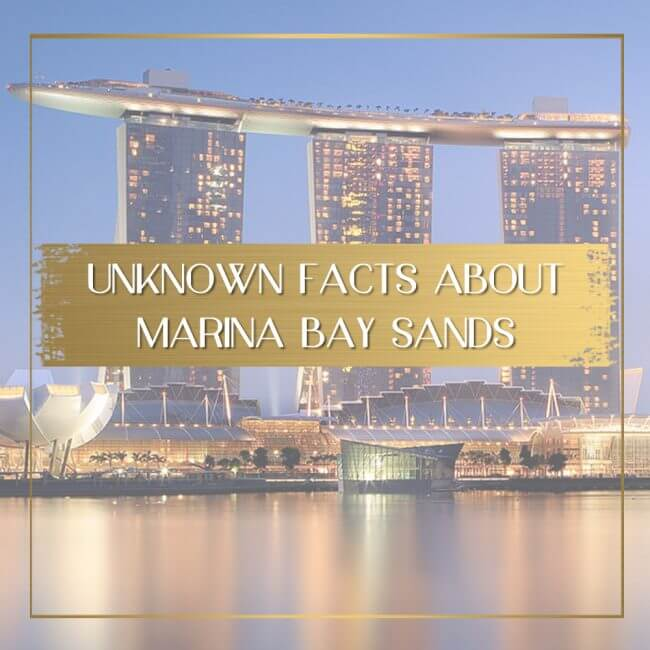 Facts about Marina Bay Sands in Singapore feature