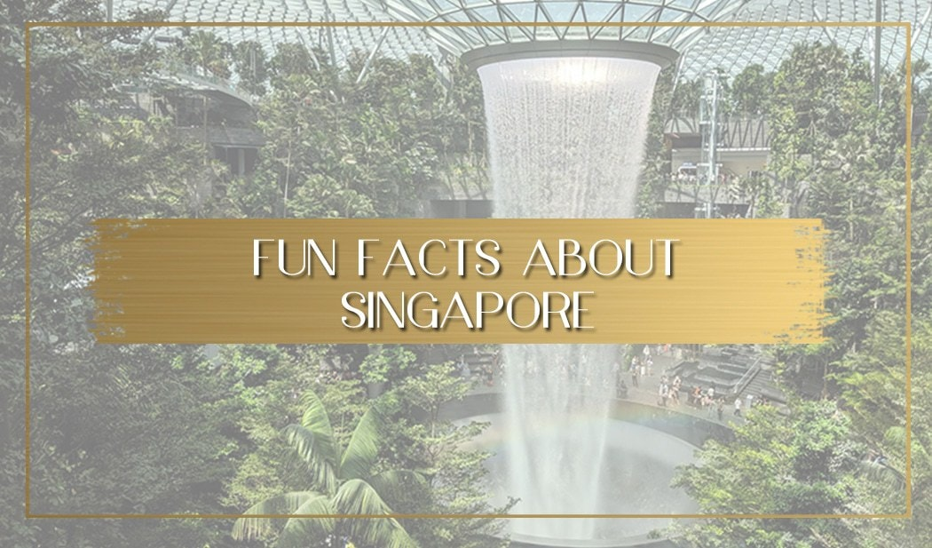 Fun and interesting facts about Singapore - Once In A Lifetime Journey