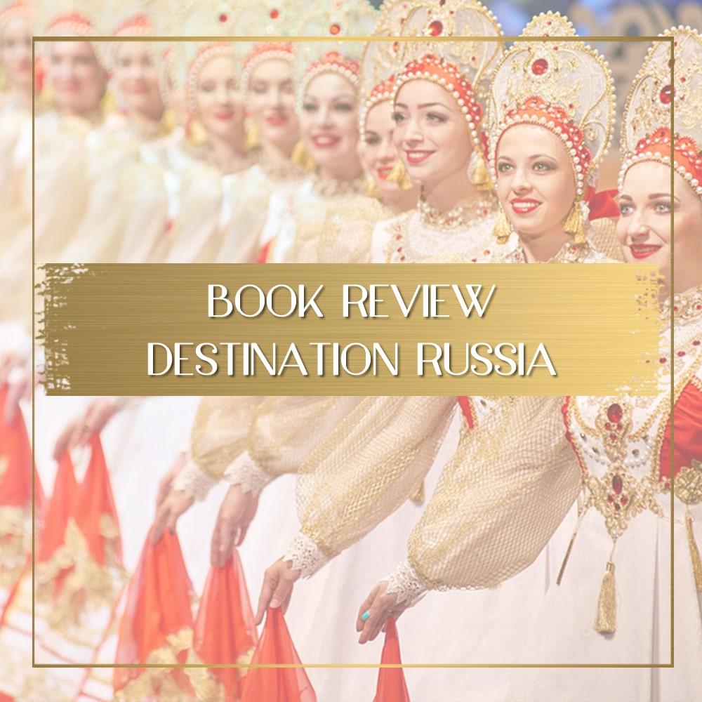 Destination Russia feature
