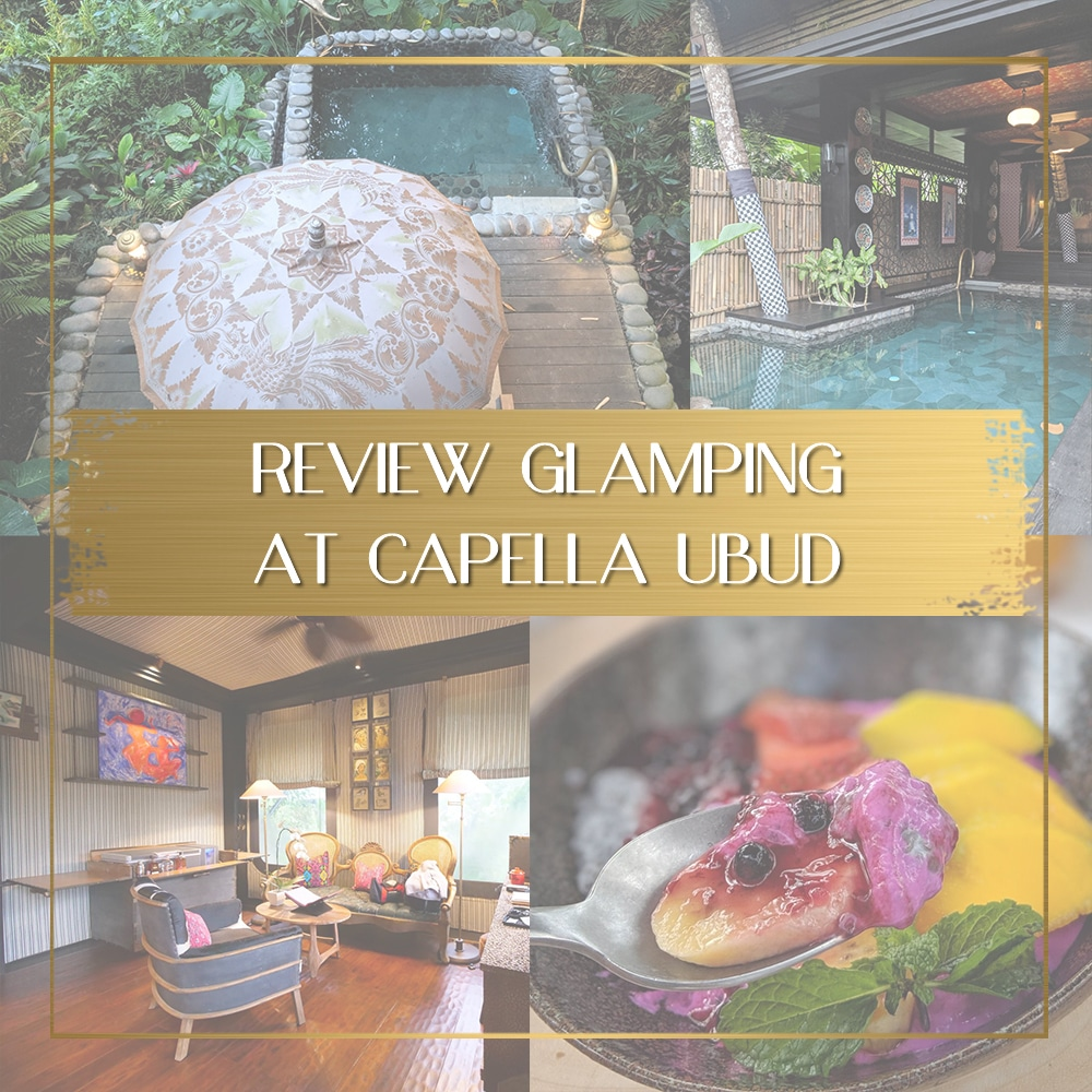 Review of the Capella Ubud in Bali feature