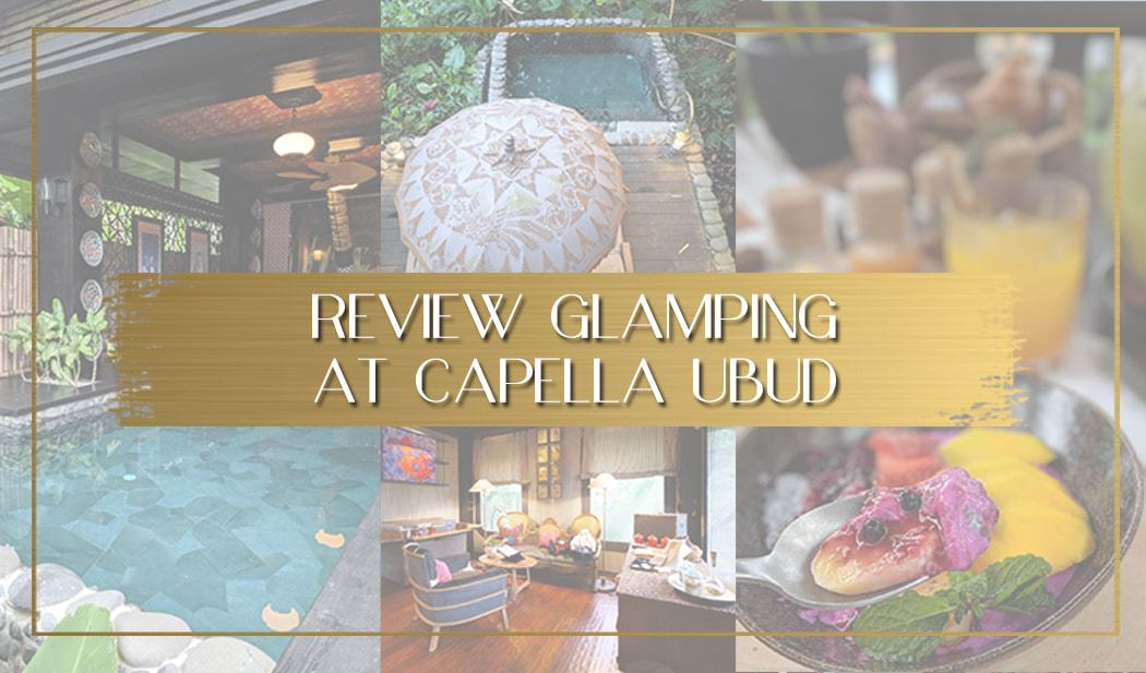 Review of the Capella Ubud in Bali main