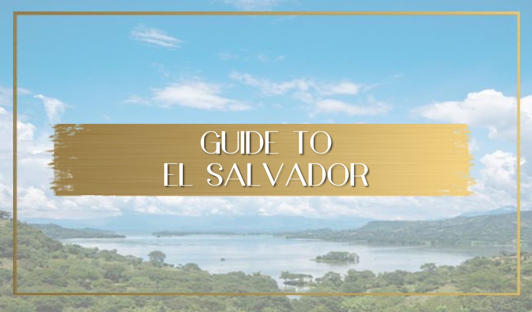 Guide to El Salvador main