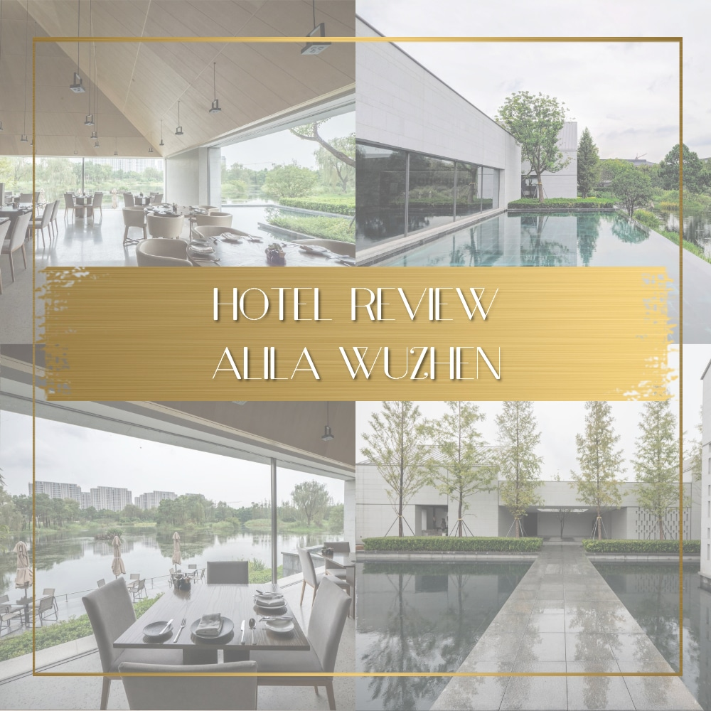 Hotel Review of Alila Wuzhen China feature