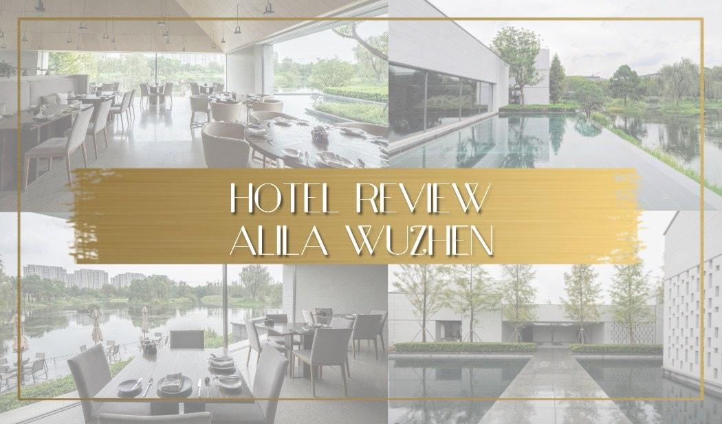 Hotel Review of Alila Wuzhen China main