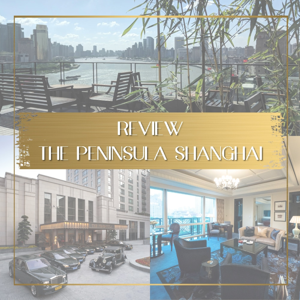 Review of the Peninsula Shanghai feature