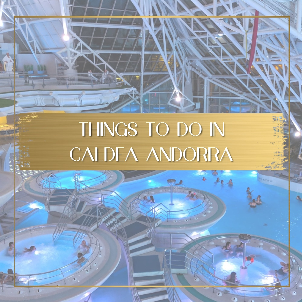 Things to do in Caldea Andorra feature image