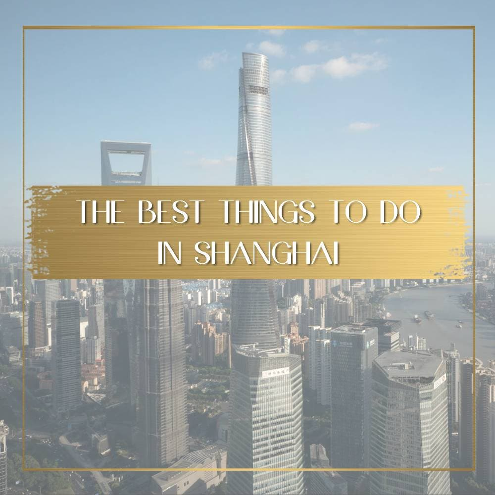 Things to do in Shanghai travel feature