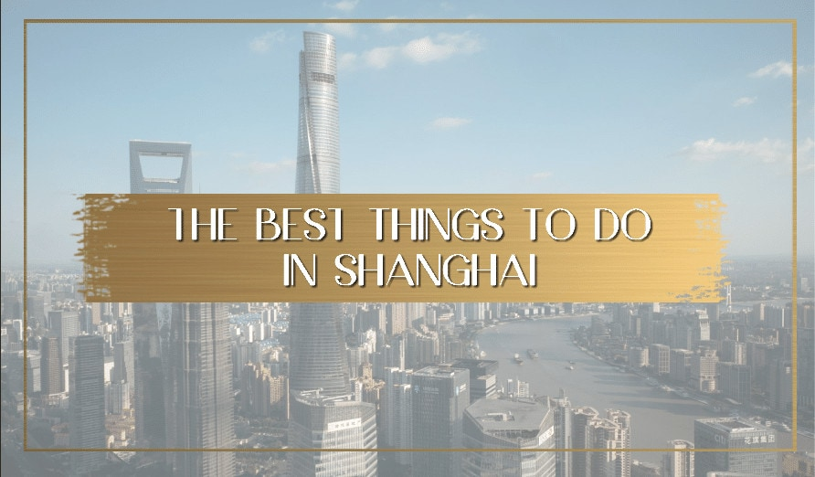 Things to do in Shanghai travel mains