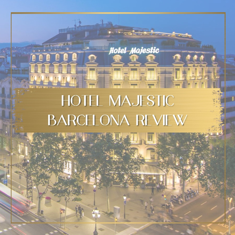 Hotel Majestic Barcelona review feature
