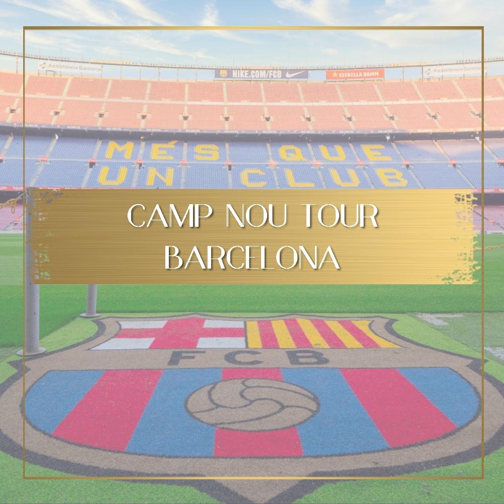 Camp Nou Tour Barcelona feature