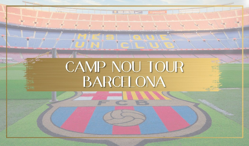 Camp Nou Tour Barcelona main