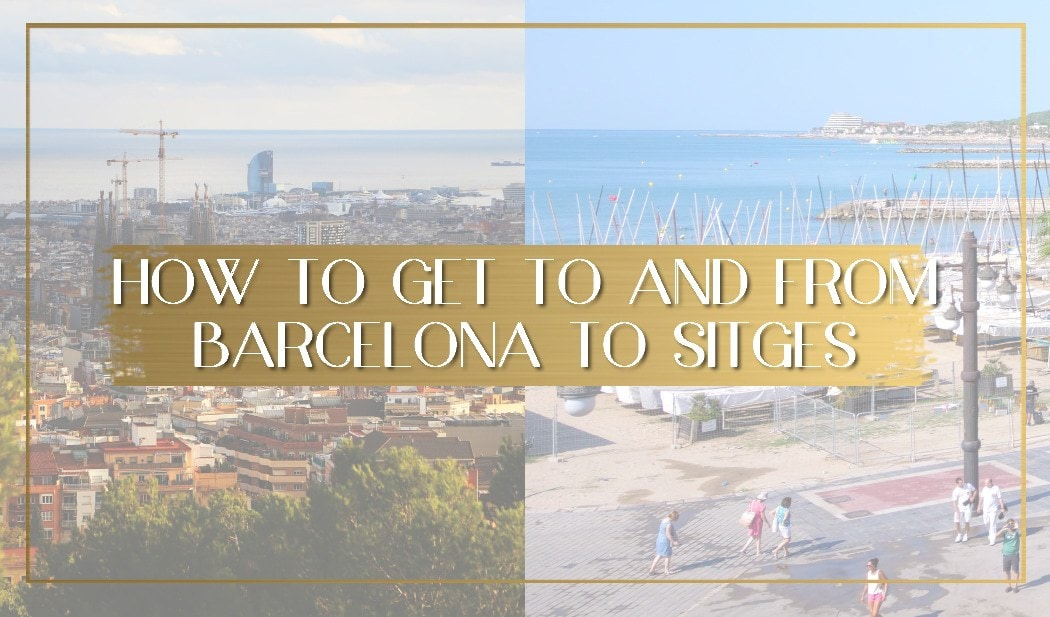 How to get from Barcelona to Sitges main