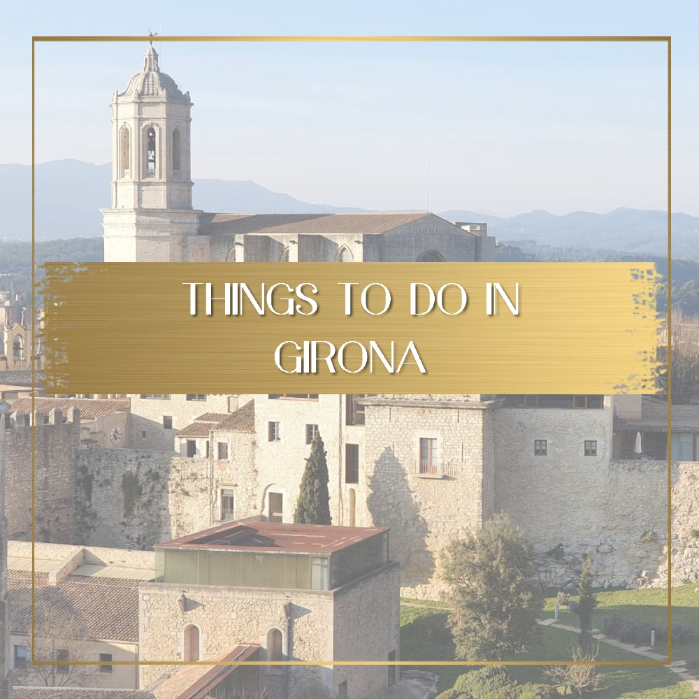 Things to do in Girona feature