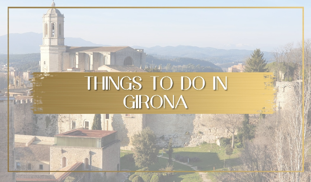 Things to do in Girona main