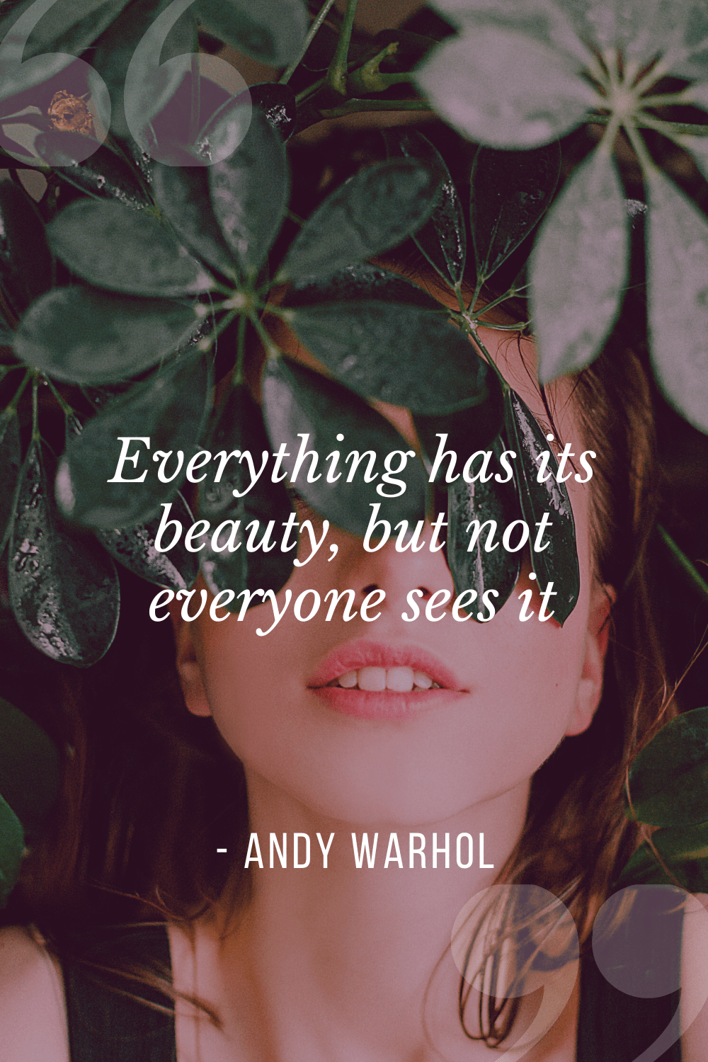 """Everything has its beauty, but not everyone sees it"", Andy Warhol"