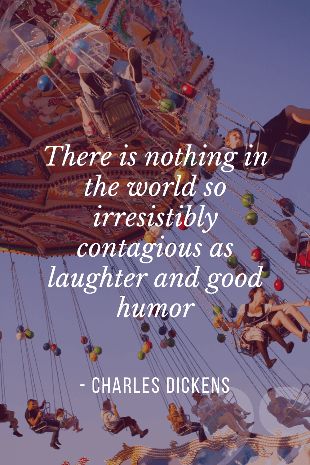 """There is nothing in the world so irresistibly contagious as laughter and good humor"", Charles Dickens"