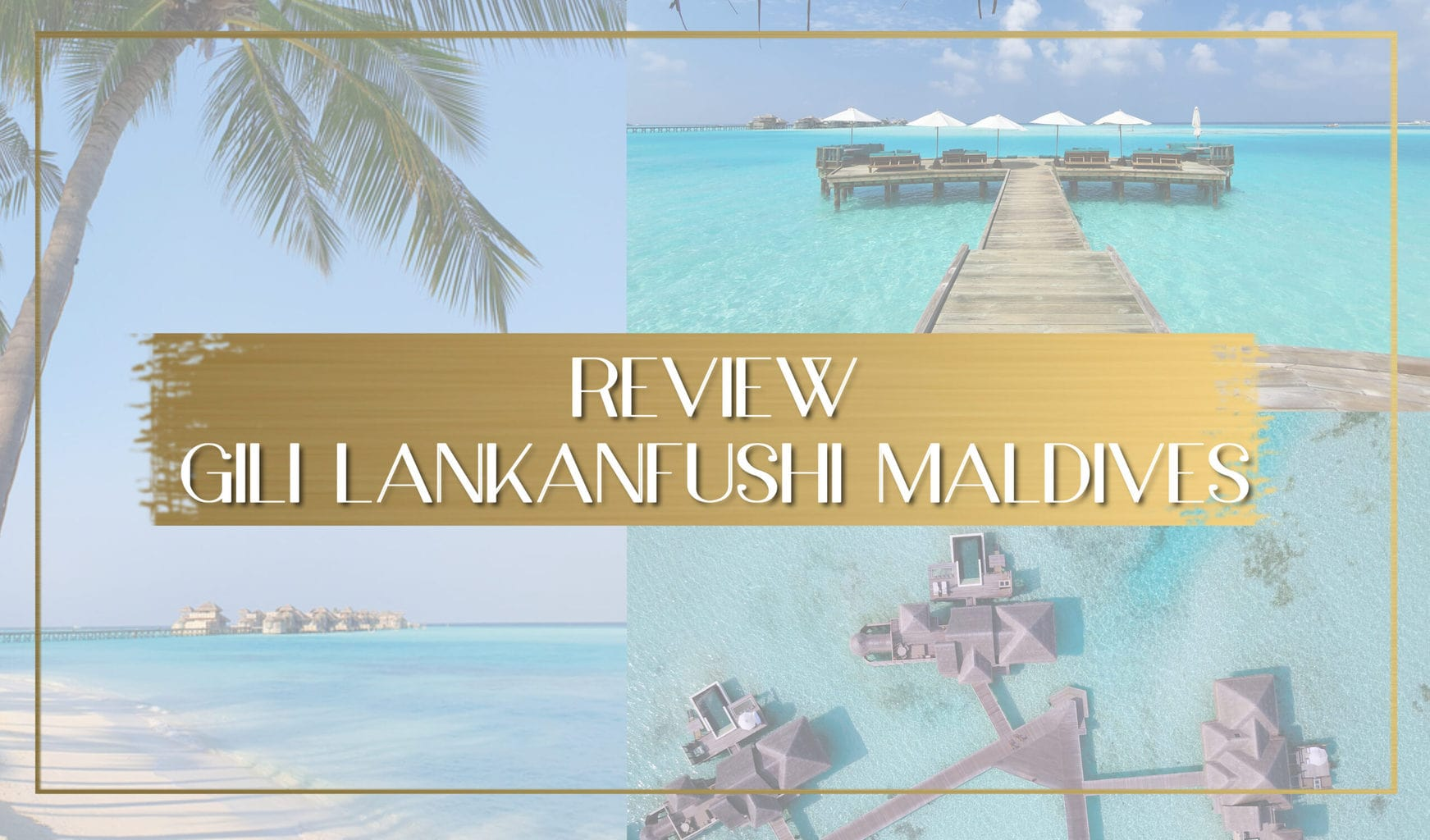 Gili Lankanfushi Maldives review main