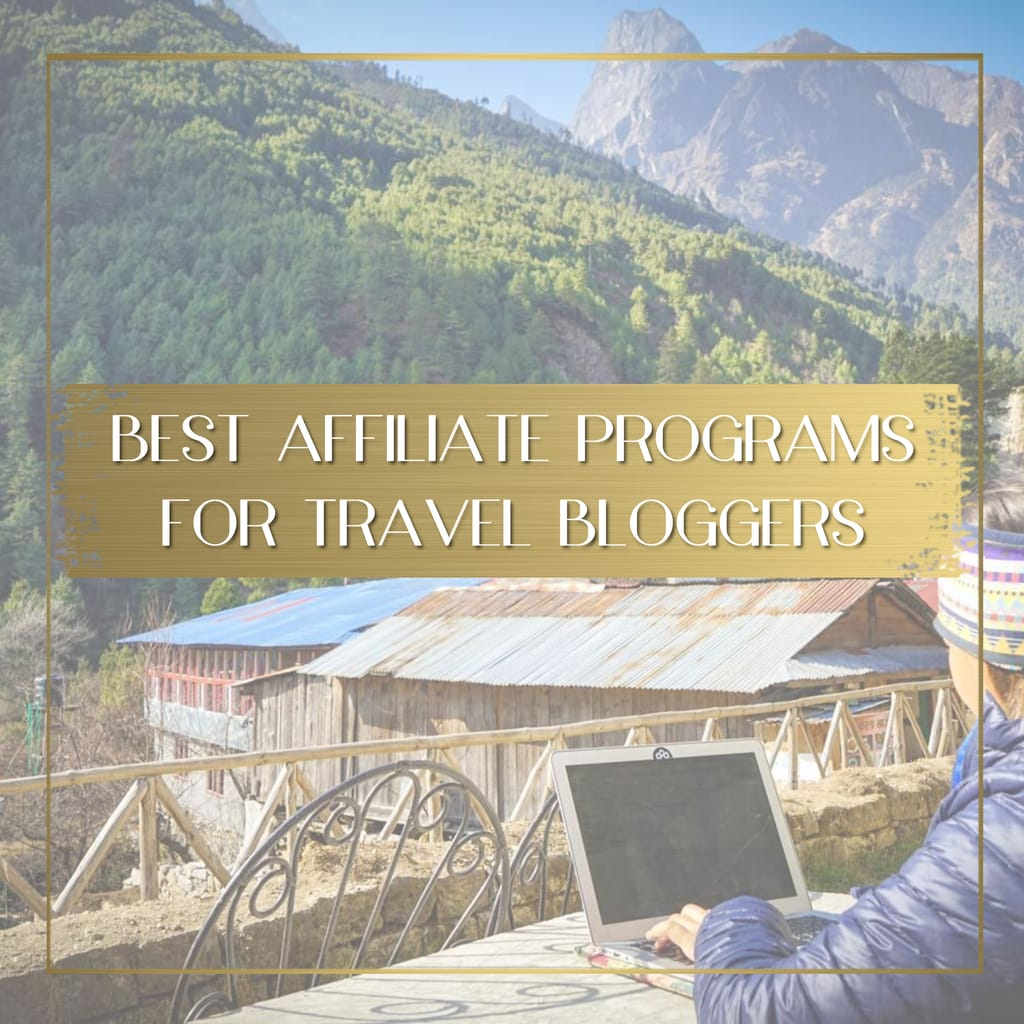 Best affiliate programs for travel bloggers feature