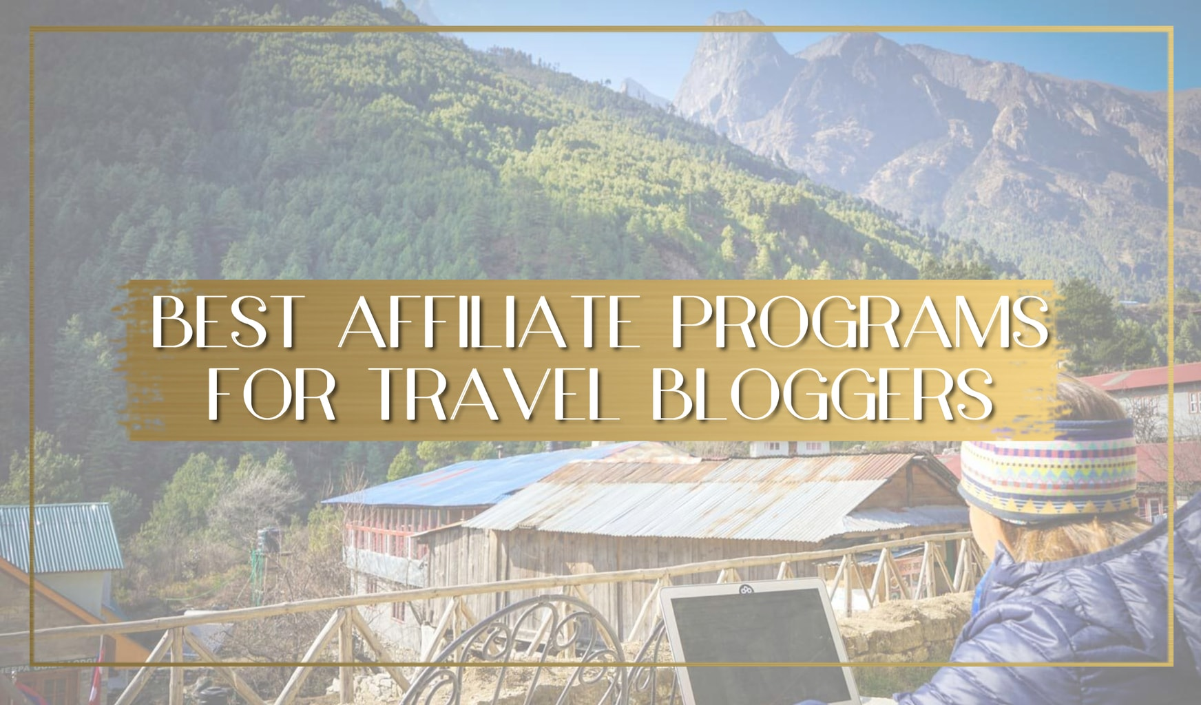 Best affiliate programs for travel bloggers main