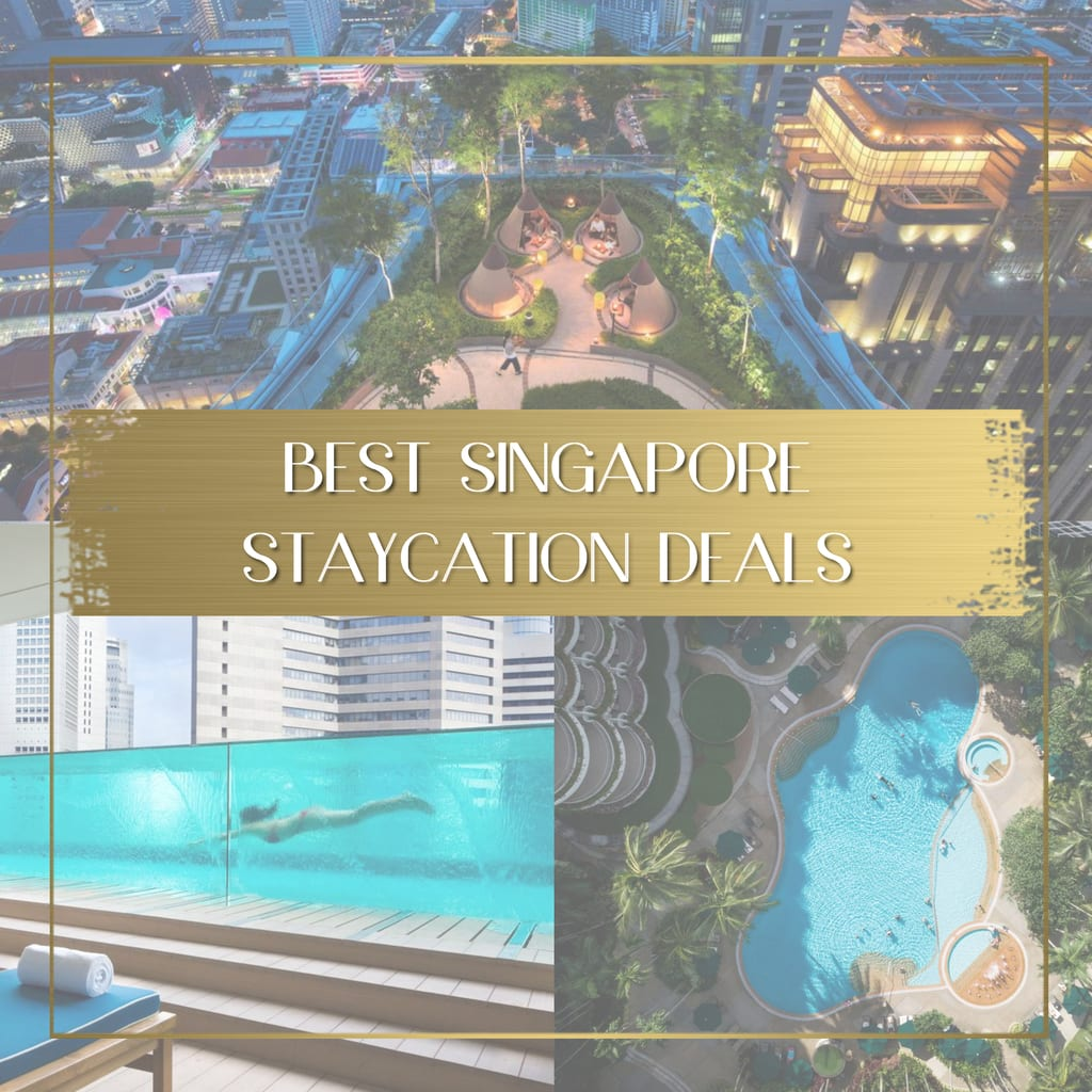 Best Singapore Staycation Deals