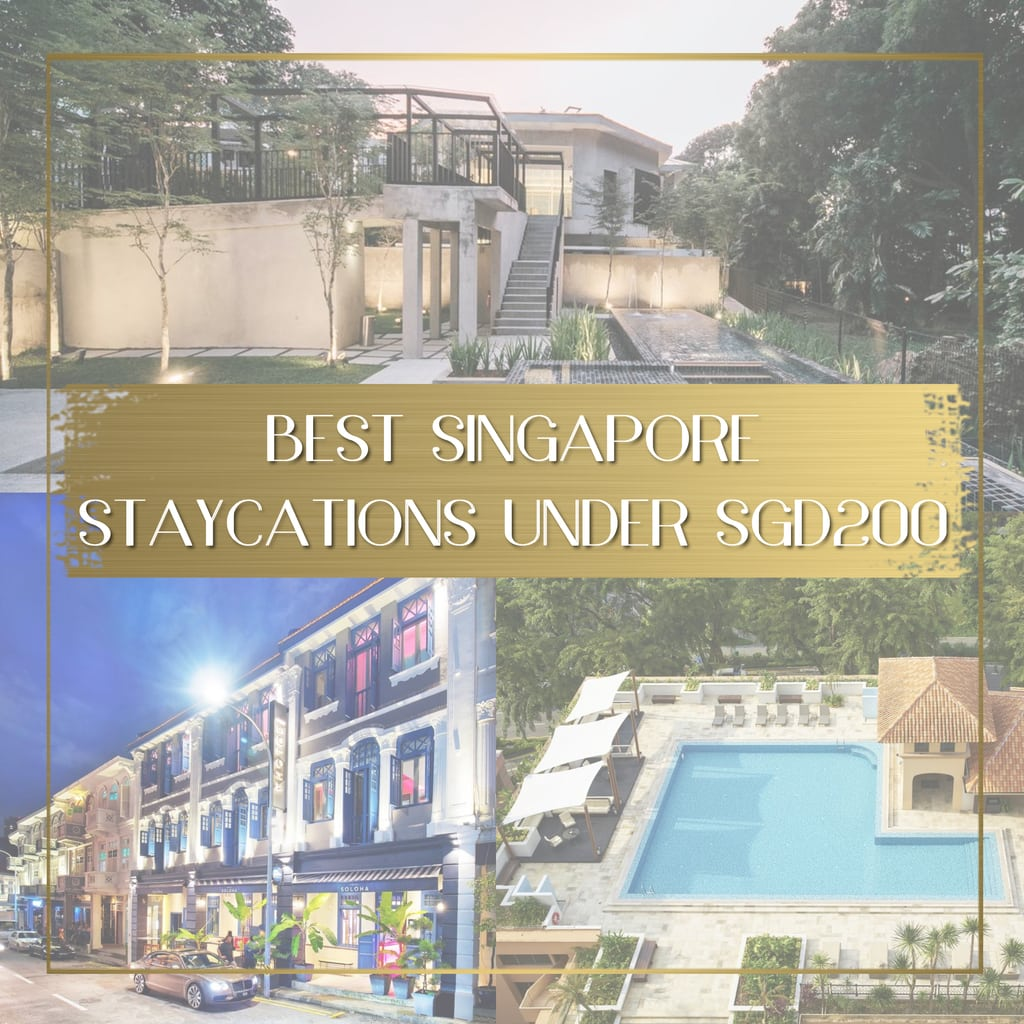 Best Singapore Staycations Under 200