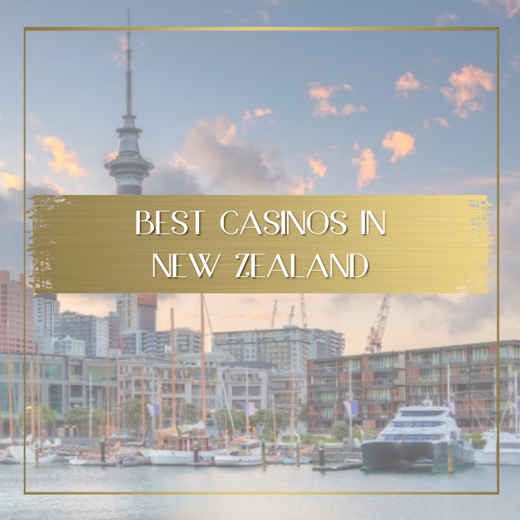 The best casinos in New Zealand feature