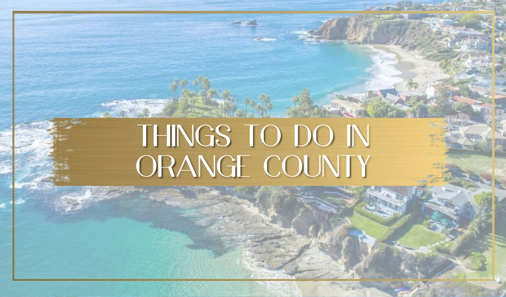 Things to do in Orange County main