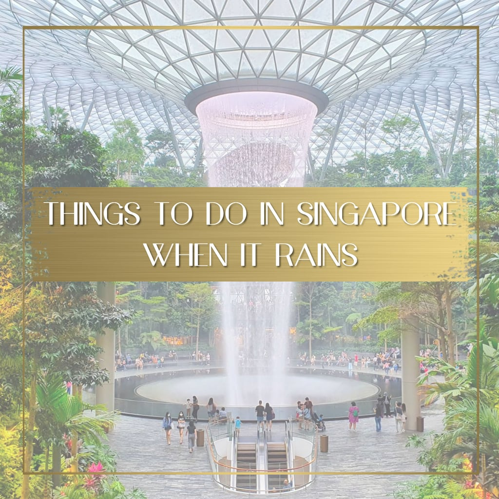 Things to do in Singapore when it rains