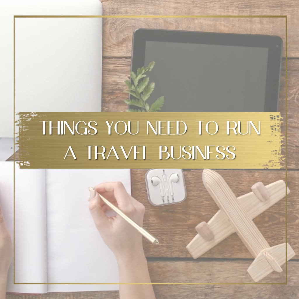 Things you need to run a travel business feature