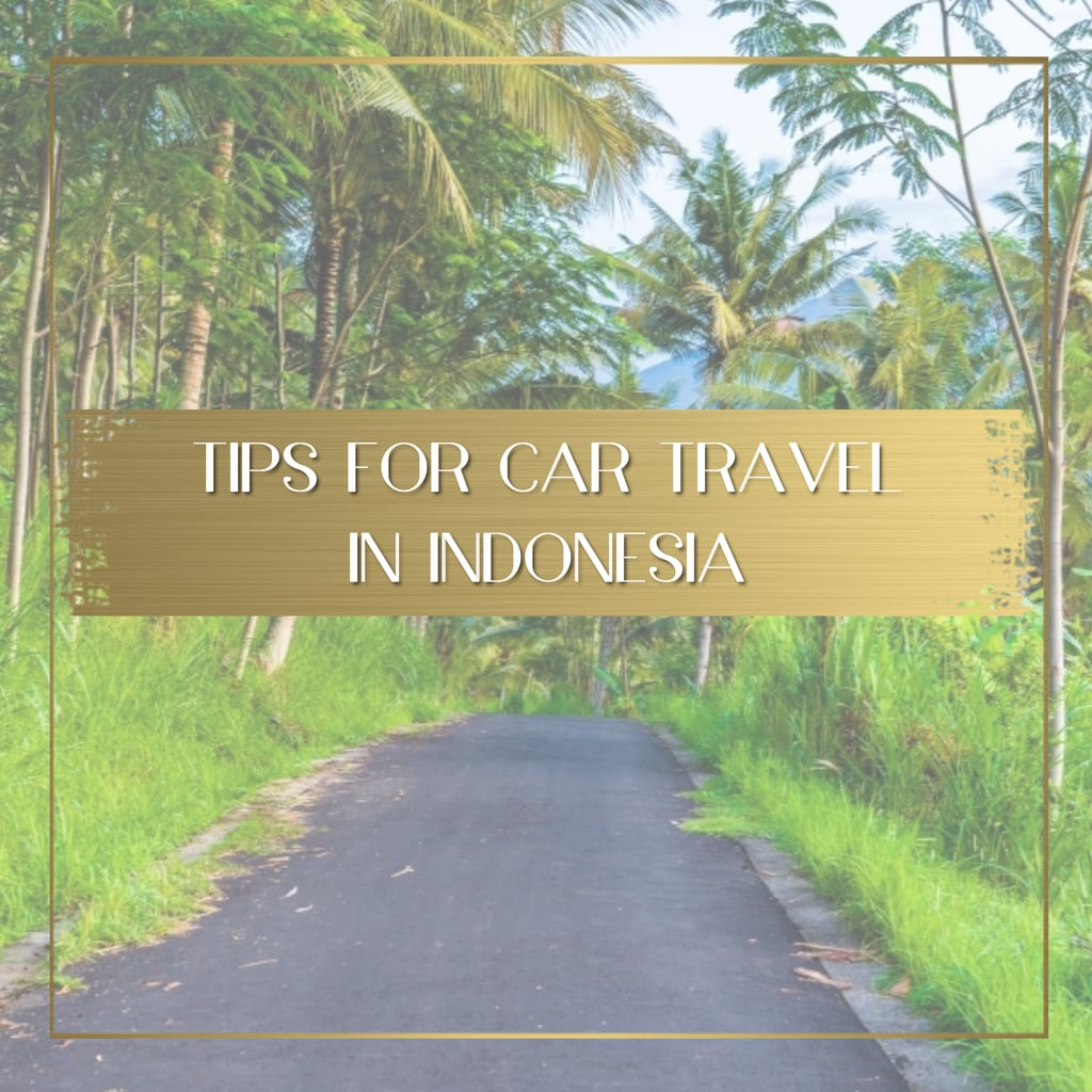 Tips for car traveling in Indonesia feature