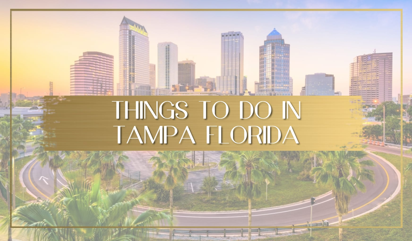 Things to do in Tampa Florida main