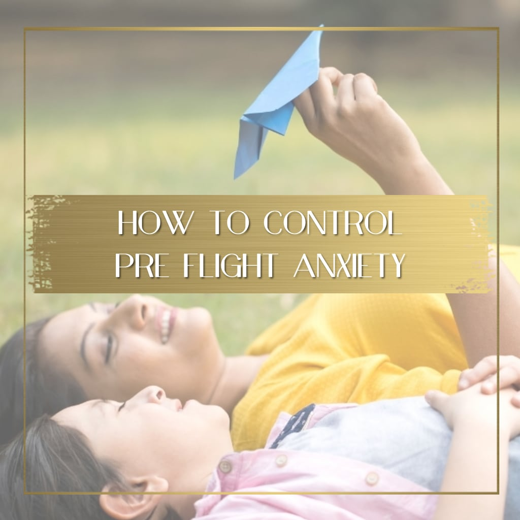 Controling pre-flight anxiety feature