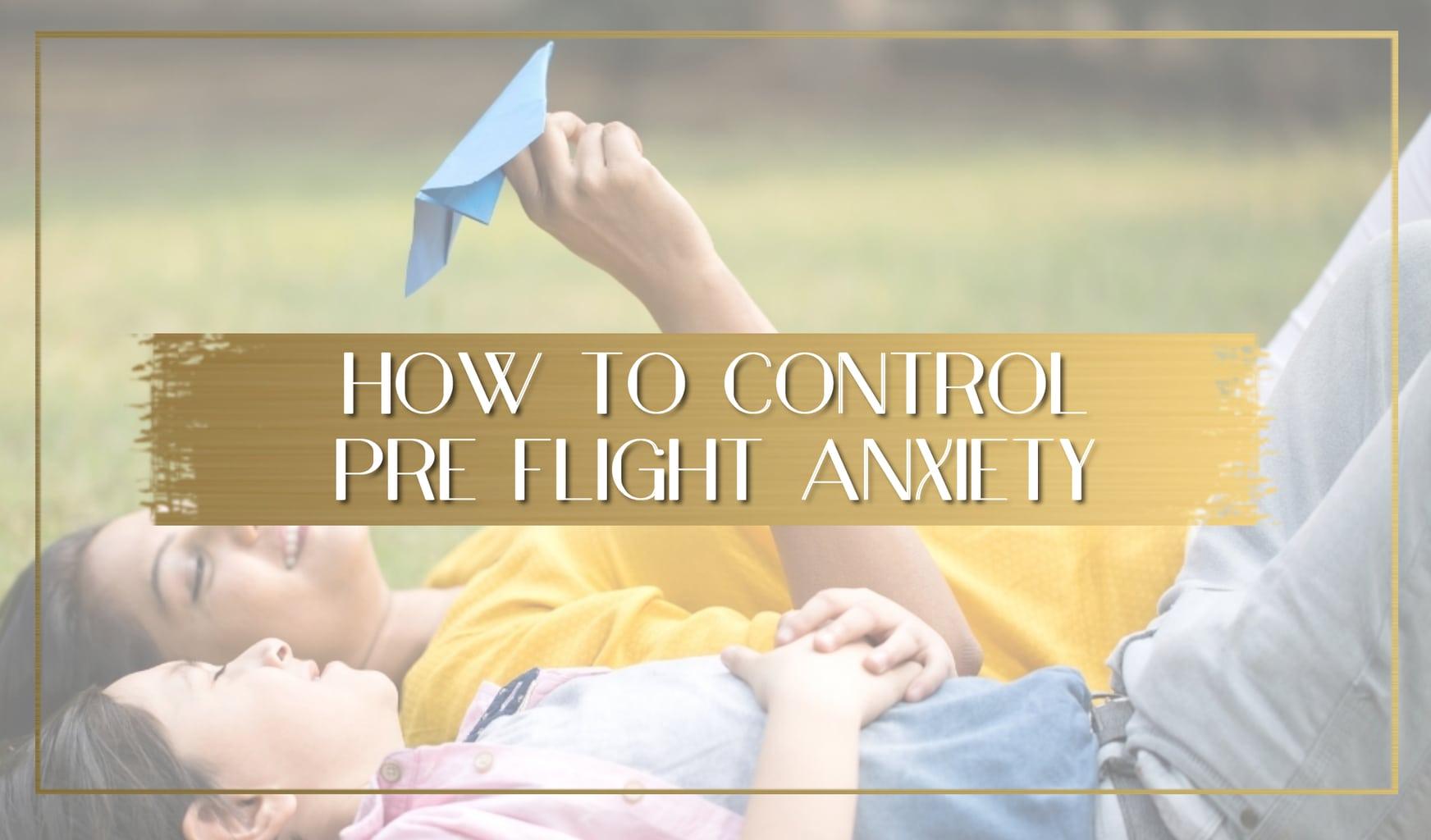 Controling pre-flight anxiety main