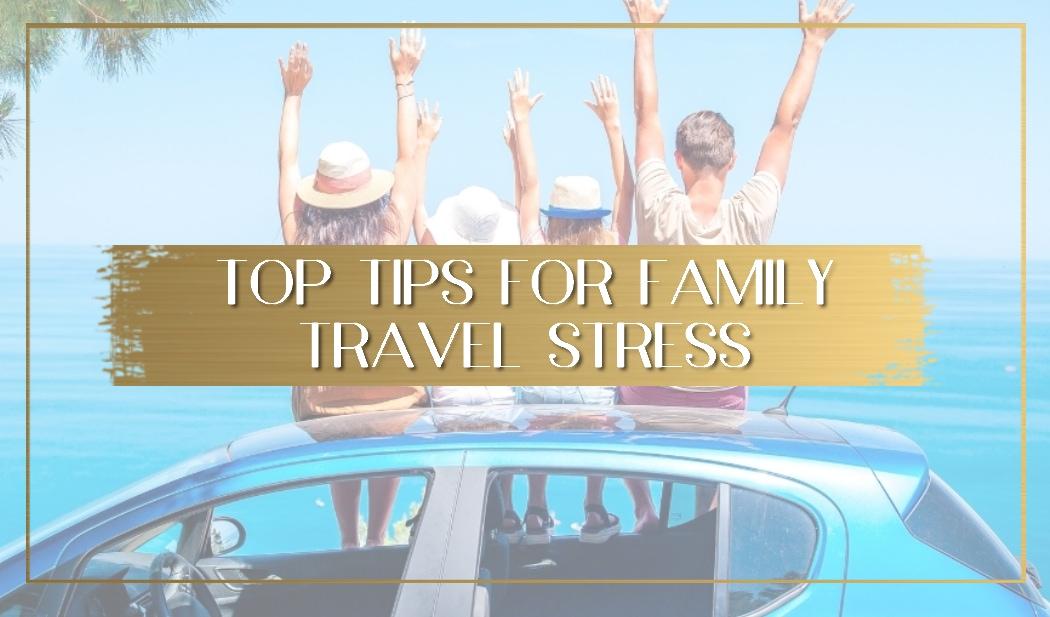Tips for family travel stress main