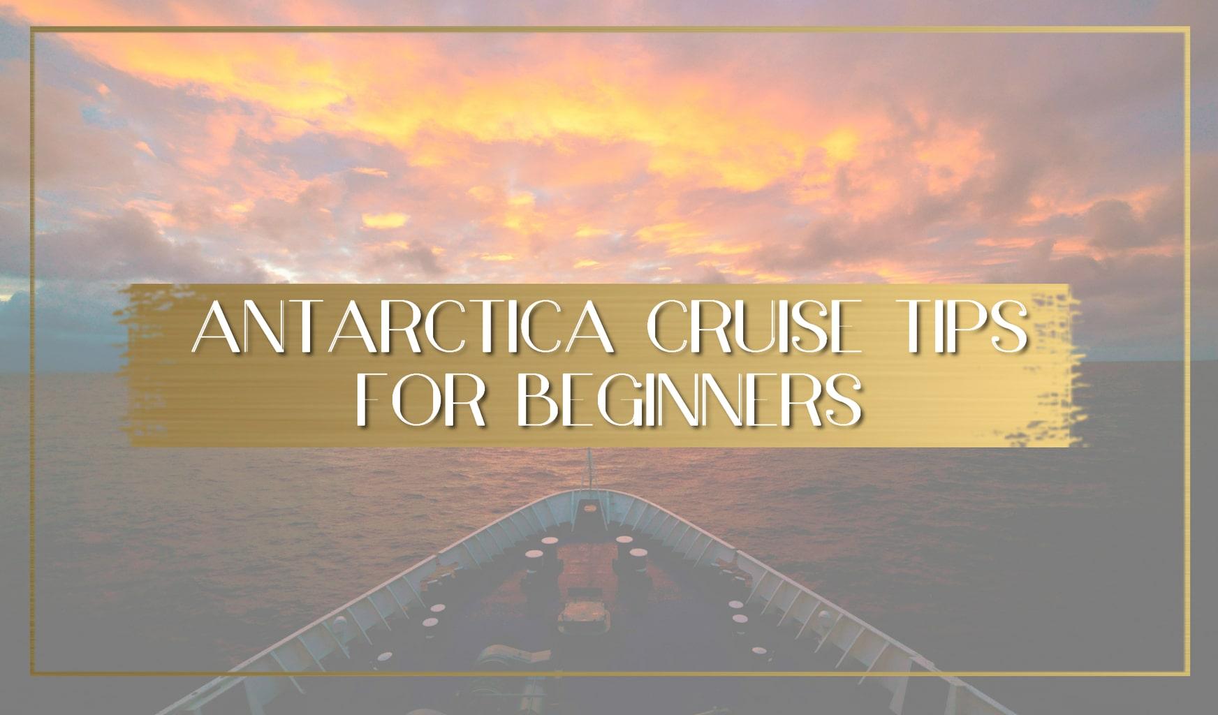 Antarctica Cruise Tips for beginners main