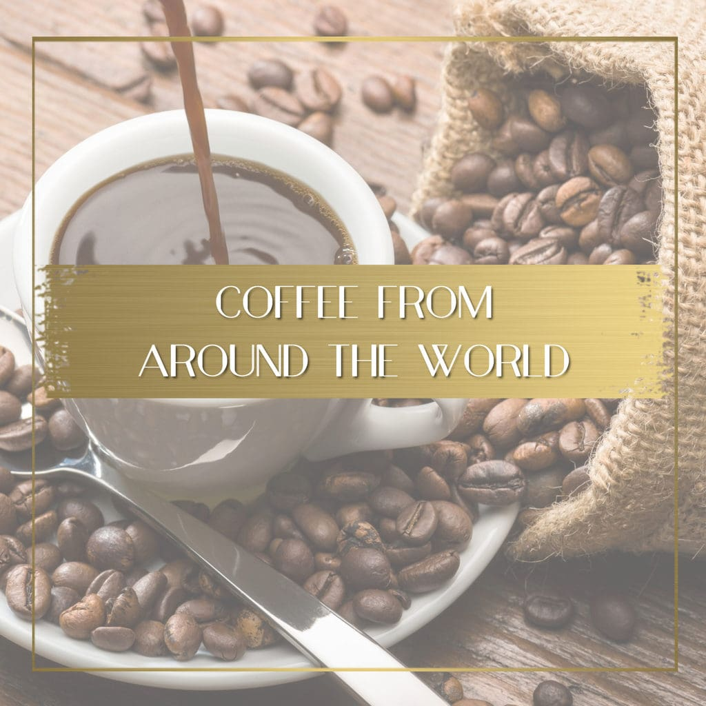 Coffee from around the world feature