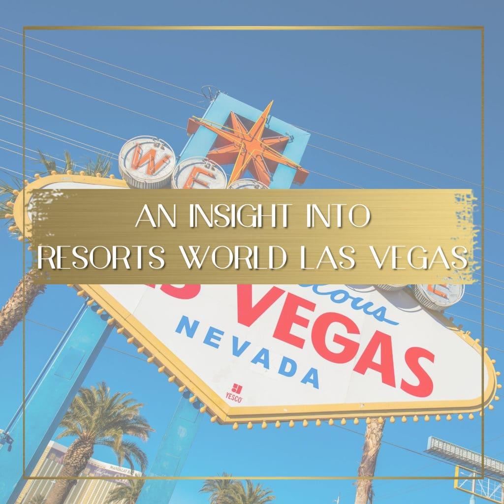 Resorts World Las Vegas feature