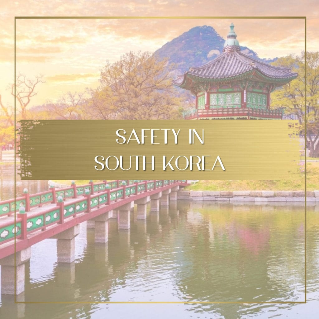 Safety in South Korea feature