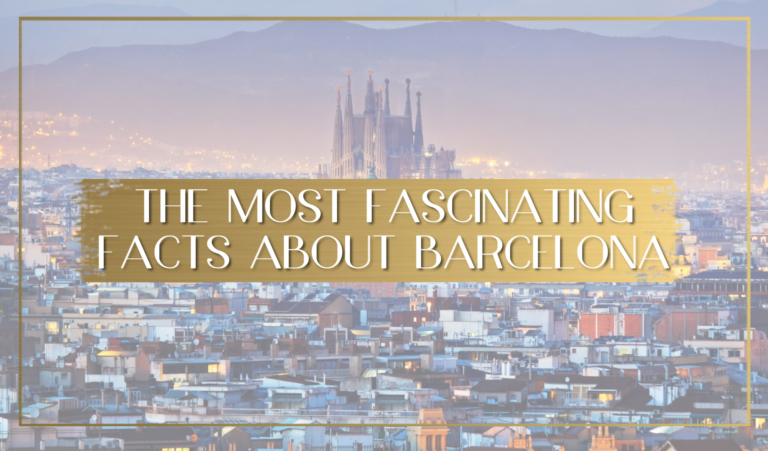 Facts about Barcelona main