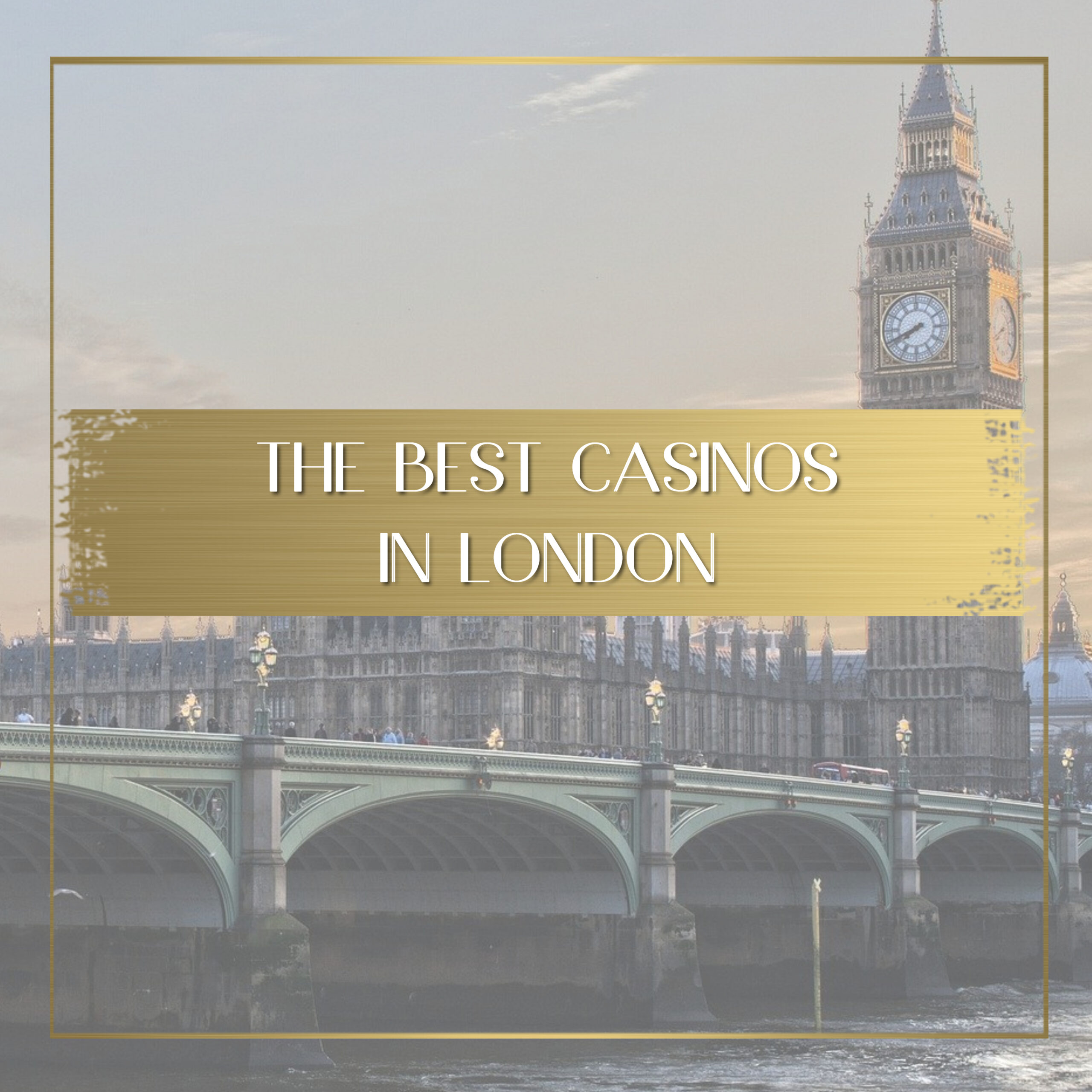 Best casinos in London feature